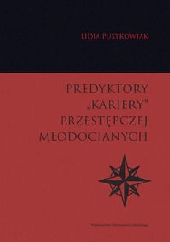 """Okładka książki Predyktory """"kariery"""" przestępczej młodocianych"""