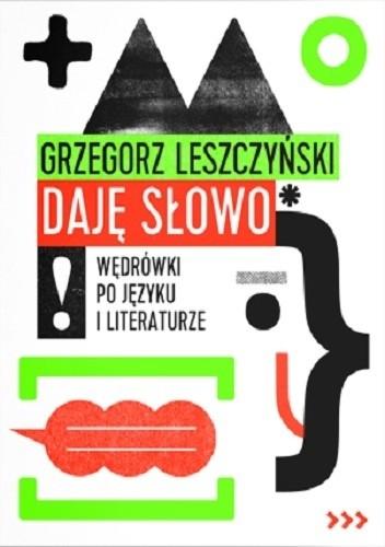 Okładka książki Daję słowo. Wędrówki po języku i literaturze