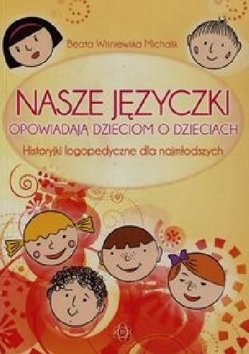 Okładka książki Nasze języczki opowiadają dzieciom o dzieciach