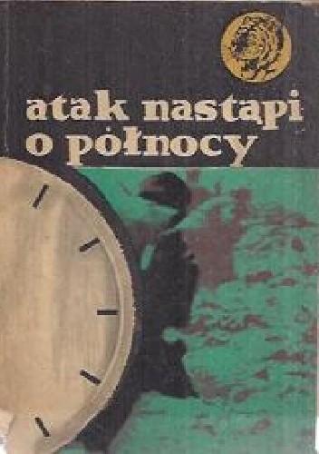 Okładka książki Atak nastąpi o północy