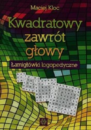 Okładka książki Kwadratowy zawrót głowy Łamigłówki logopedyczne