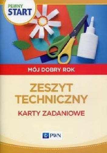 Okładka książki Pewny start Mój dobry rok Zeszyt techniczny Karty zadaniowe
