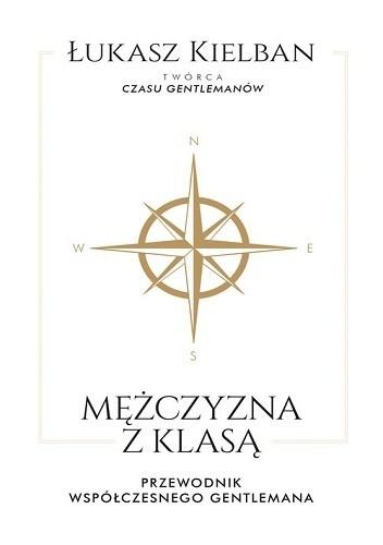 Okładka książki Mężczyzna z klasą. Przewodnik współczesnego gentlemana