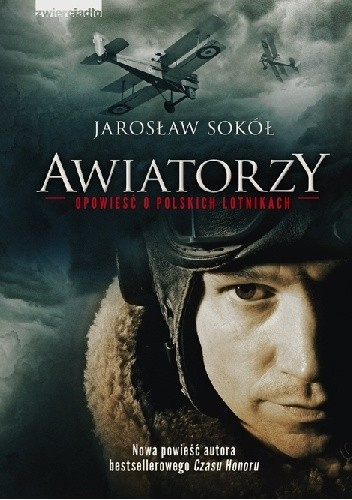 Okładka książki Awiatorzy. Opowieść o polskich lotnikach