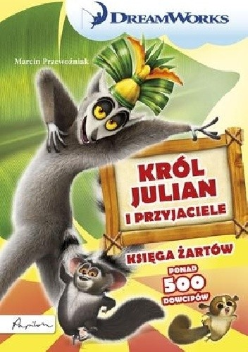 Okładka książki Król Julian i przyjaciele. Księga żartów