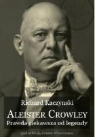 Aleister Crowley - Prawda ciekawsza od legendy