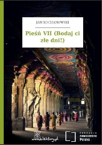 Okładka książki Pieśń VII (Bodaj ci złe dni!)