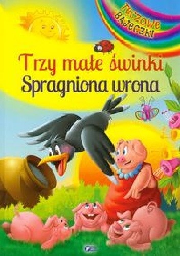 Okładka książki Trzy małe świnki. Spragniona wrona