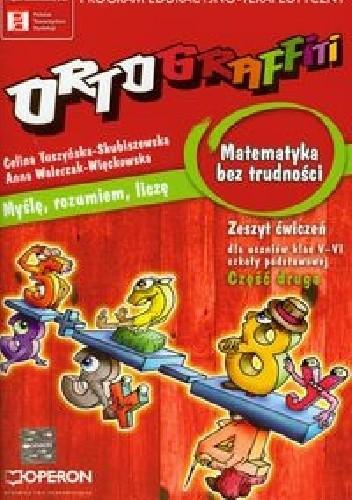 Okładka książki Ortograffiti Matematyka bez trudności Zeszyt ćwiczeń Część 2