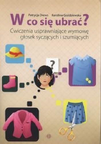 Okładka książki W co się ubrać? Ćwiczenia usprawniające wymowę