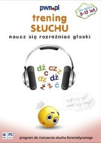 Okładka książki Trening słuchu. Naucz się rozróżniać głoski
