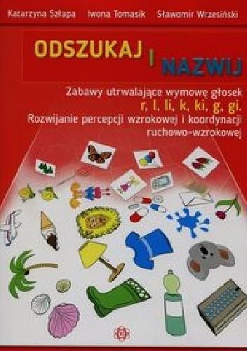 Okładka książki Odszukaj i nazwij Zabawy utrwalające wymowę głosek