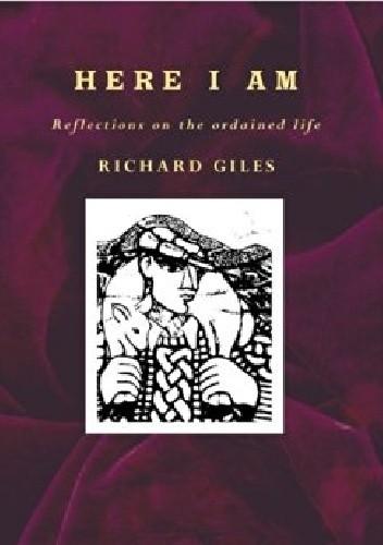 Okładka książki Here I Am: Reflections on the Ordained Life