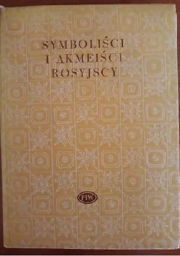 Okładka książki Symboliści i akmeiści rosyjscy