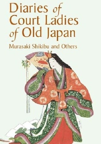 Okładka książki Diaries of Court Ladies of Old Japan