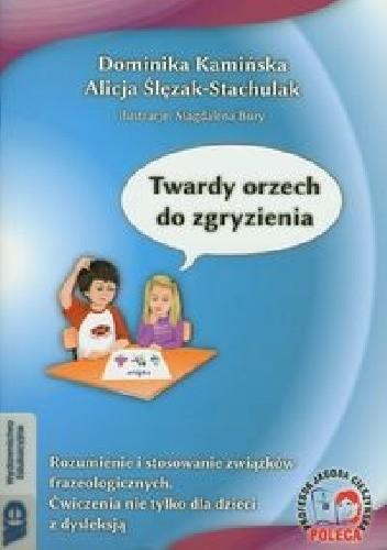 Okładka książki Twardy orzech do zgryzienia. Rozumienie i stosowanie związków frazeologicznych