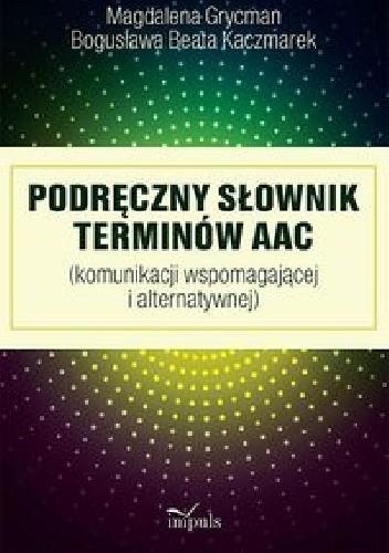 Okładka książki Podręczny słownik terminów AAC