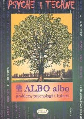 Okładka książki Albo albo Psyche i techne