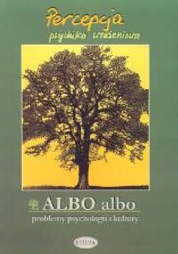 Okładka książki Albo albo Percepcja Psychika wrażeniowa
