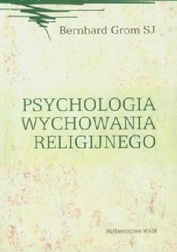 Okładka książki Psychologia wychowania religijnego