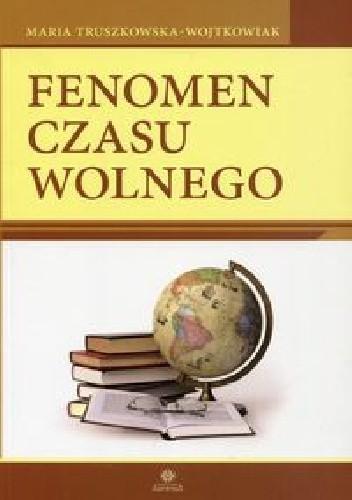 Okładka książki Fenomen czasu wolnego