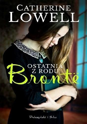 Okładka książki Ostatnia z rodu Brontë