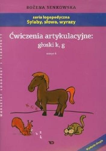 Okładka książki Ćwiczenia artykulacyjne: głoski k, g Zeszyt 6