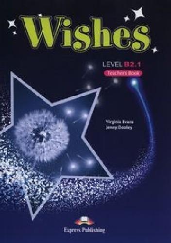Okładka książki Wishes Level B2.1 Teacher's Book