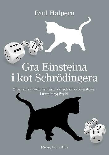 Okładka książki Gra w kości Einsteina i kot Schrödingera. Zmagania dwóch geniuszy z mechaniką kwantową i unifikacją fizyki