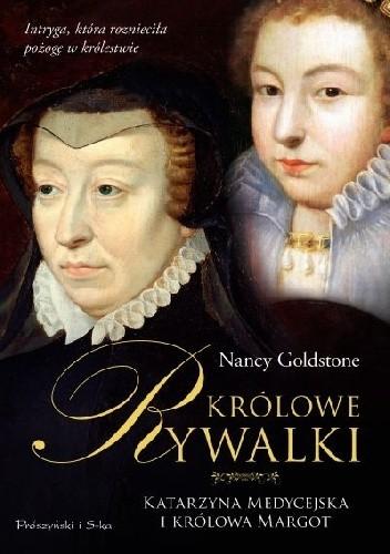 Okładka książki Królowe rywalki. Katarzyna Medycejska i królowa Margot