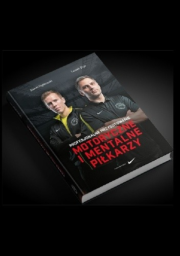 Okładka książki Profesjonalne przygotowanie motoryczne i mentalne piłkarzy