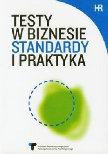 Okładka książki Testy w biznesie. Standardy i praktyka