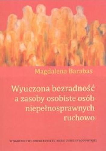 Okładka książki Wyuczona bezradność a zasoby osobiste osób niepełnosprawnych ruchowo