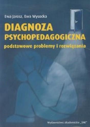 Okładka książki Diagnoza psychopedagogiczna. Podstawowe problemy i rozwiązania
