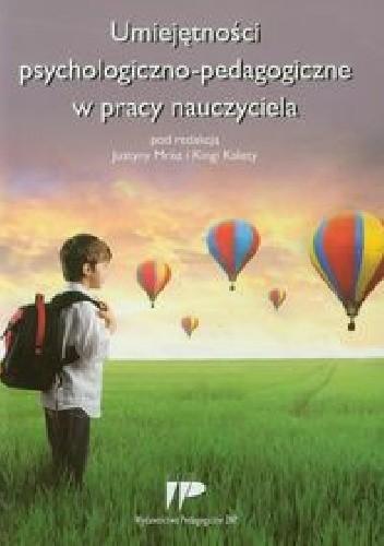 Okładka książki Umiejętności psychologiczno-pedagogiczne w pracy nauczyciela