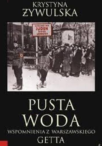 Okładka książki Pusta woda. Wspomnienia z warszawskiego getta