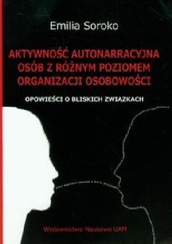 Okładka książki Aktywność autonarracyjna osób z różnym poziomem organizacji osobowości