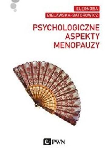 Okładka książki Psychologiczne aspekty menopauzy