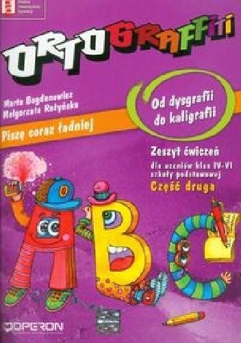 Okładka książki Ortograffiti Od dysgrafii do kaligrafii Część 2