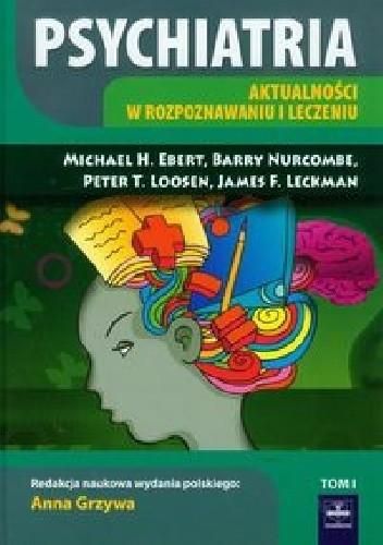 Okładka książki Psychiatria Tom 1 Aktualności w rozpoznawaniu i leczeniu