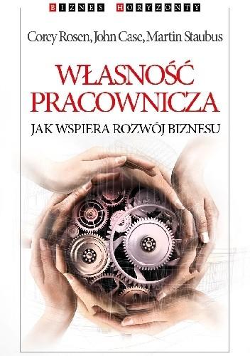 Okładka książki Własność pracownicza. Jak wspiera rozwój biznesu
