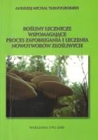 Rośliny lecznicze wspomagające proces zapobiegania i leczenia nowotworów złośliwych