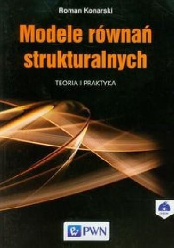 Okładka książki Modele równań strukturalnych. Teoria i praktyka