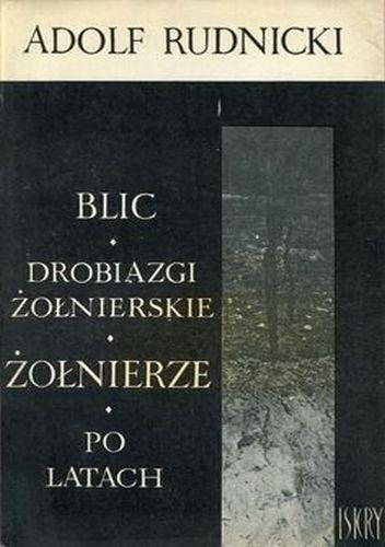 Okładka książki Blic. Drobiazgi żołnierskie. Żołnierze. Po latach