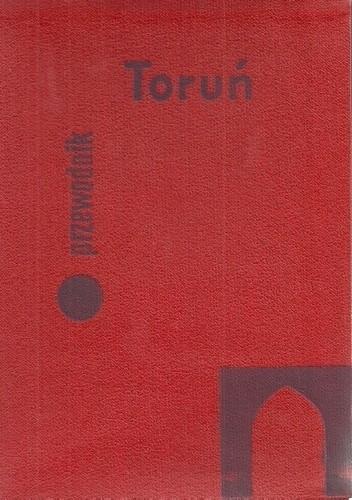 Okładka książki Toruń. Przewodnik po mieście