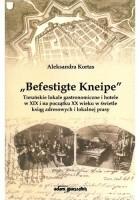 """""""Befestigte Kneipe"""". Toruńskie lokale gastronomiczne i hotele w XIX wieku w świetle ksiąg adresowych i lokalnej prasy"""