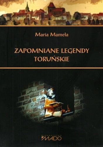 Okładka książki Zapomniane legendy toruńskie