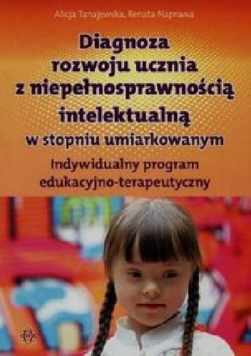 Okładka książki Diagnoza rozwoju ucznia z niepełnosprawnością intelektualną w stopniu umiarkowanym