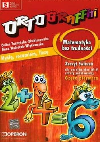 Okładka książki Ortograffiti Matematyka bez trudności Zeszyt ćwiczeń Część 1