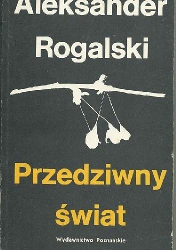 Okładka książki Przedziwny świat. Szkice z dziejów literatury niemieckiej.